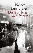 Cover-Bild zu Lemaitre, Pierre: Die Farben des Feuers