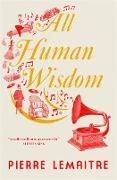 Cover-Bild zu Lemaitre, Pierre: All Human Wisdom (eBook)