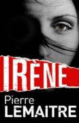 Cover-Bild zu Lemaitre, Pierre: Ir ne (eBook)