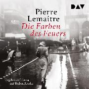 Cover-Bild zu Lemaitre, Pierre: Die Farben des Feuers (Audio Download)