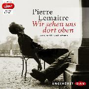 Cover-Bild zu Lemaitre, Pierre: Wir sehen uns dort oben (Audio Download)