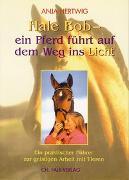 Cover-Bild zu Hertwig, Anja: Hale Bob - ein Pferd führt auf dem Weg ins Licht