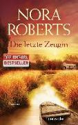 Cover-Bild zu Roberts, Nora: Die letzte Zeugin