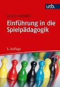 Cover-Bild zu Einführung in die Spielpädagogik von Heimlich, Ulrich