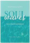 Cover-Bild zu Wirth, Lisa: SOUL WAVES - das Selbstliebe-Tagebuch   Selbstliebe lernen, Blockierungen auflösen   Übungsbuch für 12 Wochen   Ritual für morgens und abends mit 12 Wochenaufgaben