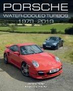 Cover-Bild zu Tipler, Johnny: Porsche Water-Cooled Turbos 1979-2019