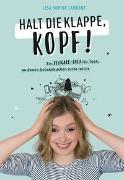 Cover-Bild zu Laurent, Lisa Sophie: Halt die Klappe, Kopf!