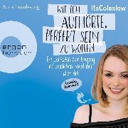 Cover-Bild zu Sophie, Lisa: ItsColeslaw: Wie ich aufhörte, perfekt sein zu wollen (Audio Download)