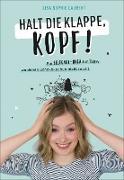Cover-Bild zu Laurent, Lisa Sophie: Halt die Klappe, Kopf! (eBook)