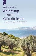 Cover-Bild zu Klaiber, Walter: Anleitung zum Glücklichsein (eBook)