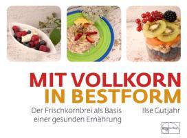 Cover-Bild zu Gutjahr, Ilse: mit vollkorn in Bestform