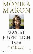 Cover-Bild zu Maron, Monika: Was ist eigentlich los? (eBook)