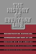 Cover-Bild zu The History of Everyday Life von Ludtke, Alf (Hrsg.)