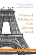 Cover-Bild zu Historical Teleologies in the Modern World (eBook) von Trüper, Henning (Hrsg.)
