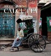 Cover-Bild zu Redeeming Calcutta: A Portrait of India's Imperial Capital von Raymer, Steve