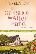 Cover-Bild zu Jary, Micaela: Der Gutshof im Alten Land (eBook)