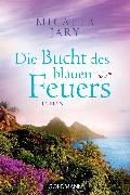 Cover-Bild zu Jary, Micaela: Die Bucht des blauen Feuers (eBook)