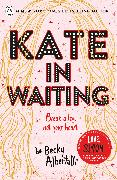Cover-Bild zu Albertalli, Becky: Kate in Waiting