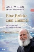 Cover-Bild zu Grün, Anselm: Eine Brücke zum Himmel (eBook)