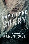 Cover-Bild zu Rose, Karen: Say You're Sorry (eBook)