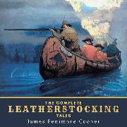 Cover-Bild zu Cooper, James Fenimore: The Complete Leatherstocking Tales (Audio Download)