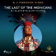 Cover-Bild zu Cooper, James Fenimore: B. J. Harrison Reads The Last of the Mohicans (Audio Download)