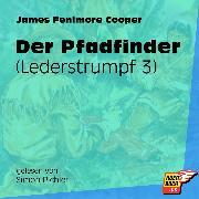 Cover-Bild zu Cooper, James Fenimore: Der Pfadfinder - Lederstrumpf, (Ungekürzt) (Audio Download)