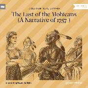 Cover-Bild zu Cooper, James Fenimore: The Last of the Mohicans - A Narrative of 1757 (Ungekürzt) (Audio Download)