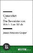 Cover-Bild zu Cooper, James Fenimore: Conanchet oder Die Beweinte von Wish-Ton-Wish (eBook)