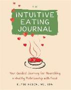 Cover-Bild zu Resch, Elyse: The Intuitive Eating Journal