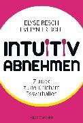 Cover-Bild zu Resch, Elyse: Intuitiv abnehmen (eBook)