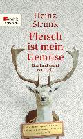 Cover-Bild zu Strunk, Heinz: Fleisch ist mein Gemüse (eBook)