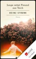 Cover-Bild zu Strunk, Heinz: Junge rettet Freund aus Teich (eBook)
