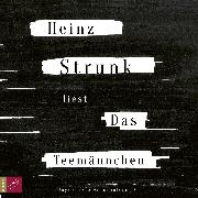 Cover-Bild zu Strunk, Heinz: Das Teemännchen (Audio Download)