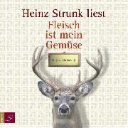 Cover-Bild zu Strunk, Heinz: Fleisch ist mein Gemüse (Audio Download)