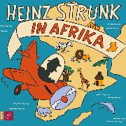 Cover-Bild zu Strunk, Heinz: Heinz Strunk in Afrika (Audio Download)