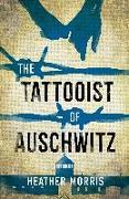 Cover-Bild zu Morris, Heather: The Tattooist of Auschwitz
