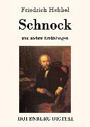 Cover-Bild zu Friedrich Hebbel: Schnock (eBook)