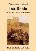 Cover-Bild zu Friedrich Hebbel: Der Rubin (eBook)