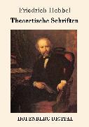 Cover-Bild zu Friedrich Hebbel: Theoretische Schriften (eBook)
