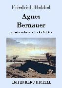 Cover-Bild zu Friedrich Hebbel: Agnes Bernauer (eBook)
