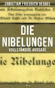 Cover-Bild zu Hebbel, Christian Friedrich: Die Nibelungen (Alle 3 Teile) (eBook)