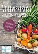 Cover-Bild zu Gutjahr, Ilse: Vollwertkost zum Kennenlernen