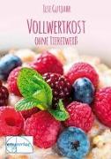 Cover-Bild zu Gutjahr, Ilse: Vollwertkost ohne tierisches Eiweiß