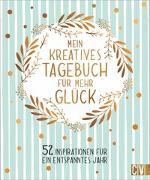 Cover-Bild zu Rechl, Christine: Mein kreatives Tagebuch für mehr Glück