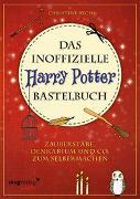 Cover-Bild zu Rechl, Christine: Das inoffizielle Harry-Potter-Bastelbuch
