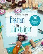 Cover-Bild zu Rechl, Christine: Basteln für Einsteiger