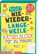 Cover-Bild zu Kiefer, Philip: Mein Nie-wieder-Langweile-Rätselblock für zu Hause