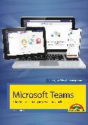 Cover-Bild zu Kiefer, Philip: Microsoft Teams - Effizient im Team organisieren und arbeiten - komplett in Farbe (eBook)