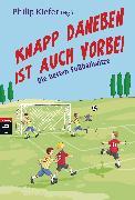 Cover-Bild zu Kiefer, Philip (Hrsg.): Knapp daneben ist auch vorbei (eBook)